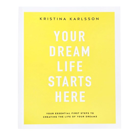 Kikki K Your Dream Life Starts Here By Kristina Karlsson