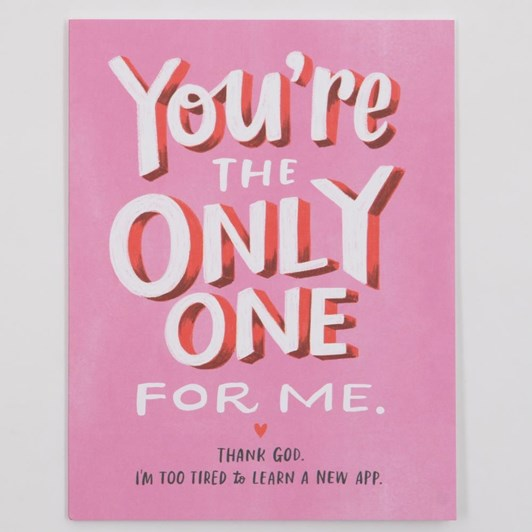 You're The Only One For Me Card