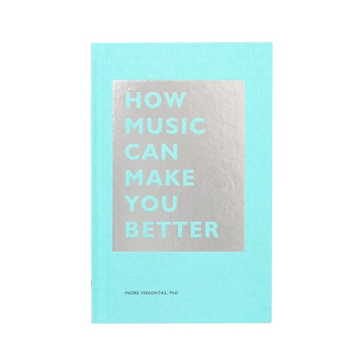 Music Can Make You Better