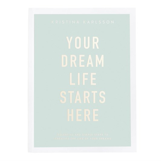 Kikki K Limited Edition Signed Your Dream Life Starts Here