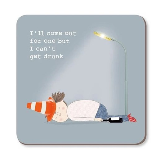 Can't Get Drunk Coaster