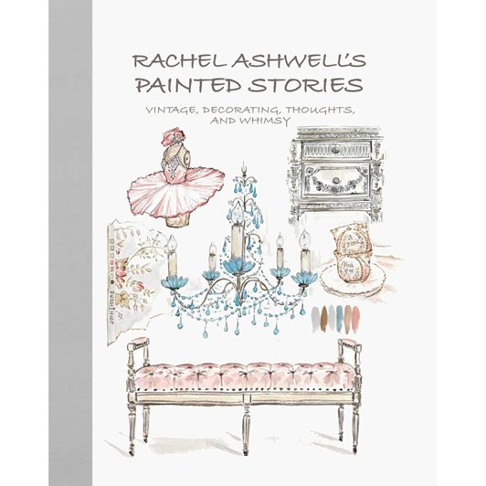 Rachel Ashwells Painted Stories: Furniture, Decorating And Whimsy
