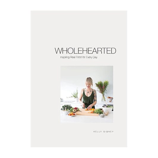 Wholehearted: Inspiring Real Food For Every Day