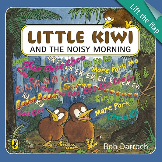 Little Kiwi Noisy Morning (Lift The Flap)