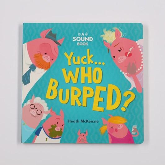 Blue Duck Books Yuck…Who Burped?