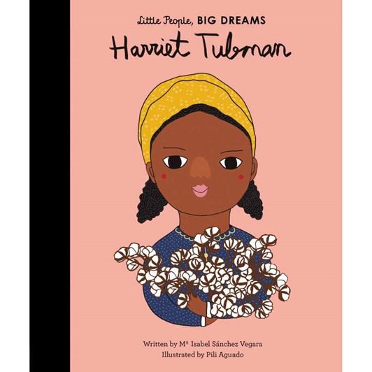 Little People, BIG DREAMS - Harriet Tubman