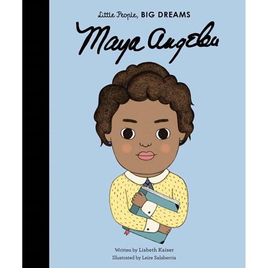 Little People, BIG DREAMS - Maya Angelou