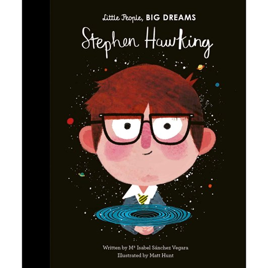 Little People Big Dreams Stephen Hawkings