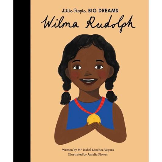 Little People, BIG DREAMS - Wilma Rudolph