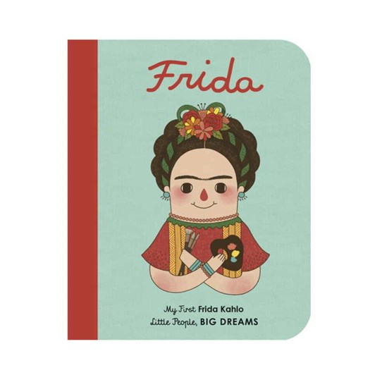 My 1st Little People Big Dreams Frida Kahlo