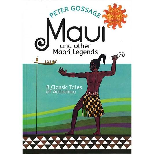 Maui And Other Maori Legends: 8 Classic Tales of Aotearoa
