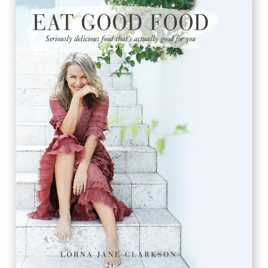Lorna Jane Nourish Eat Good Food